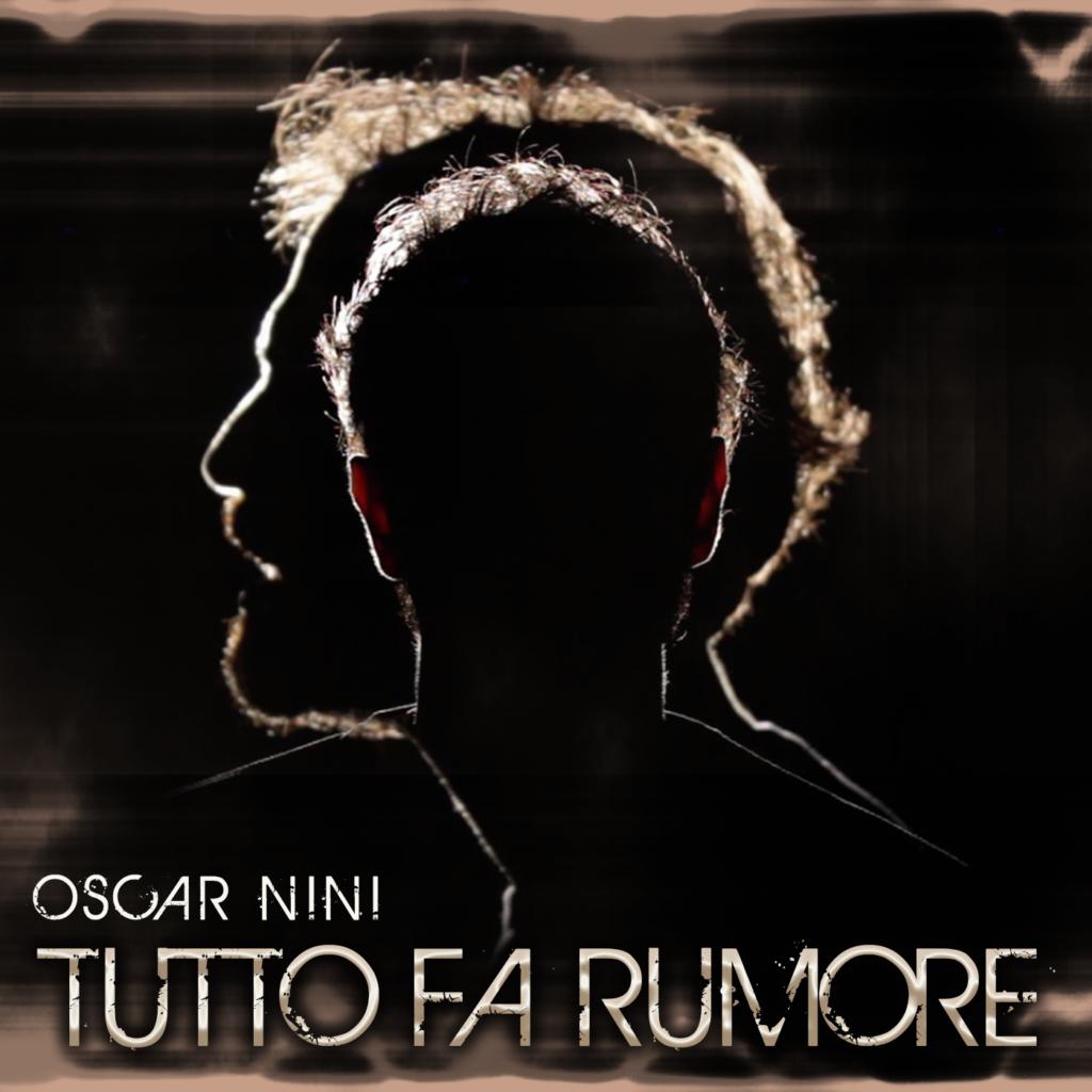 Tutto fa rumore - Oscar Nini