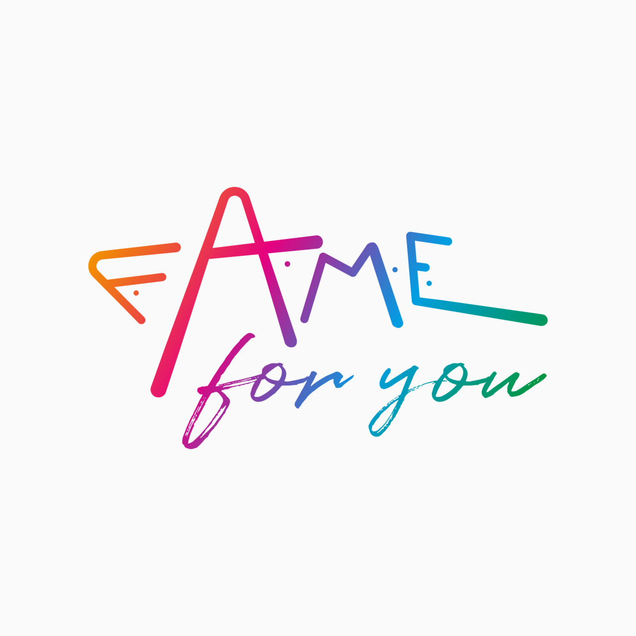 F.A.M.E. for you